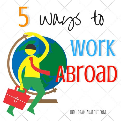 5 Easy Ways To Work Abroad