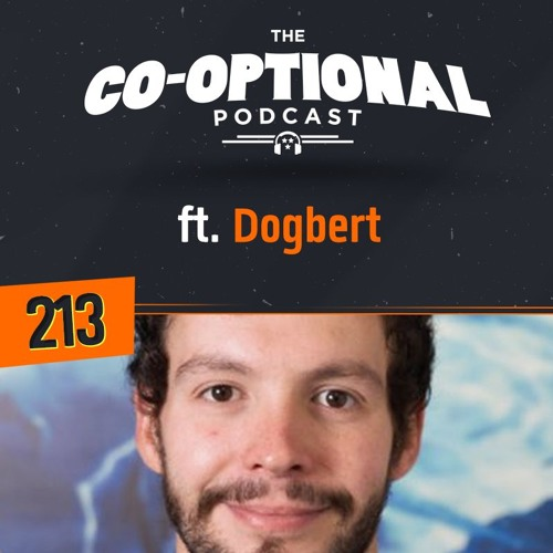 The Co-Optional Podcast Ep. 213 ft. Dogbert of CreativeAssembly [strong language] - April 13th, 2018