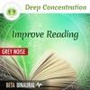 "Deep Concentration ""Improve Reading"" ☯ Grey Noise + Beta Binaural Beats ⬇FREE DL⬇"