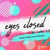 Eyes Closed Ft Kaien Cruz, Big Star