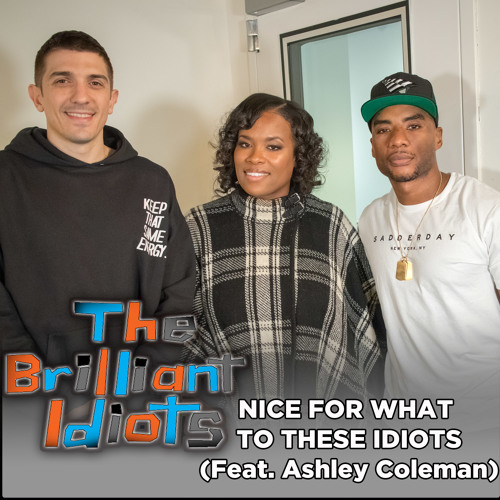 Nice For What To These Idiots (Feat. Ashley Coleman)