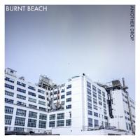 Burnt Beach - Another Drop