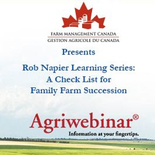 Rob Napier Learning Series: A Checklist For Family Farm Succession