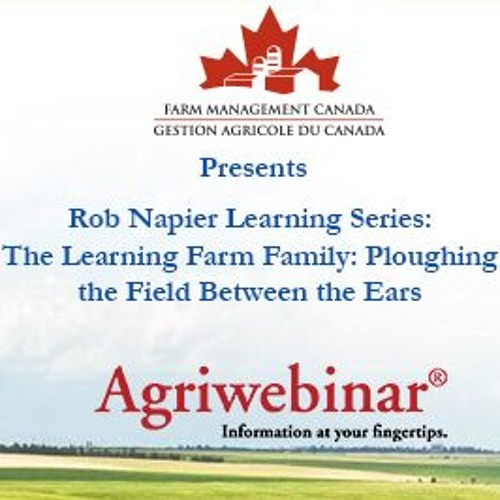 Rob Napier Learning Series: The Learning Farm Family - Ploughing the Field Between the Ears