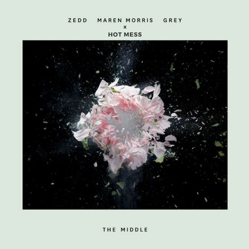Zedd, Maren Morris, Grey ~ The Middle (Hot Mess Flip)