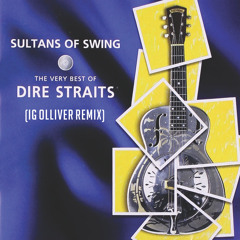 Dire Straits - Sultans Of Swing (Ig Olliver Remix)