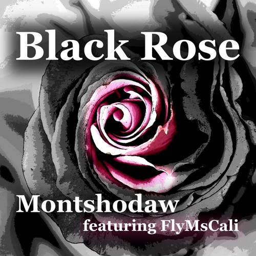 Black Rose (feat. FlyMsCali)