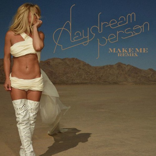 Britney Spears  - Make Me (A Daydream Person Remix)