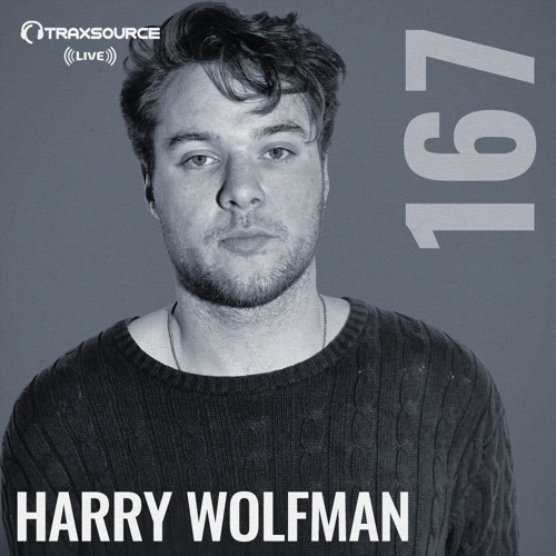 Traxsource LIVE! #167 with Harry Wolfman
