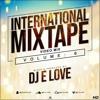 International Video Mixtape Vol 6 Dj E Love {2018} {Audio version}
