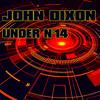 "JOHN DIXON  ""UNDER N°14""   04/2018"