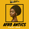 Dj Tayo Alao Tayoalao Afroantics Afrobeats Mix Part 1 Ft Davido Wizkid Kidi And More Mp3