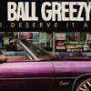 NEW BALL GREEZY I DESERVE IT ALL (FAST) DJDANYMIX