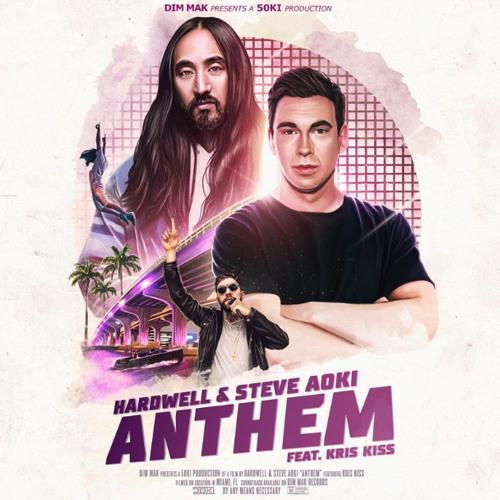 Hardwell & Steve Aoki - Anthem ft. Kris Kiss