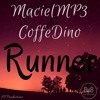 MacielMP3 & CoffeDino - Runner(Original Mix)