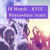 Kyle playwitme (DJ Butcher soundcloud rapper edit)