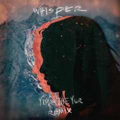 Boombox Cartel - Whisper (Feat. Nevve) (YLY X The Yur Remix)