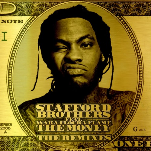 STAFFORD BROTHERS - THE MONEY feat WAKA FLOCKA FLAME (LODATO REMIX)