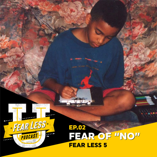 Fear Less University - Ep2: Fear of Hearing No - A Fear Less 5 with Coach Lain