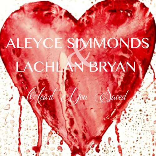 Aleyce Simmonds & Lachlan Bryan - Heart You Saved
