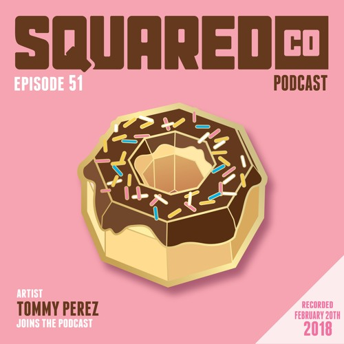 Episode 51 with Tommy Perez