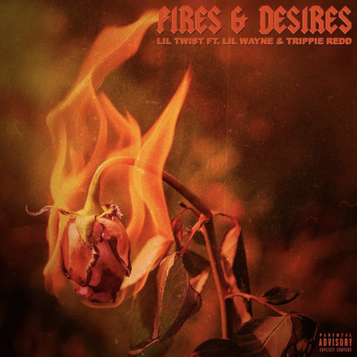 """FIRES & DESIRES"" LIL TWIST - TRIPPIE REDD - LIL WAYNE"