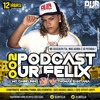 PODCAST 002 JR FELIX ( ME DESCULPA TIA )