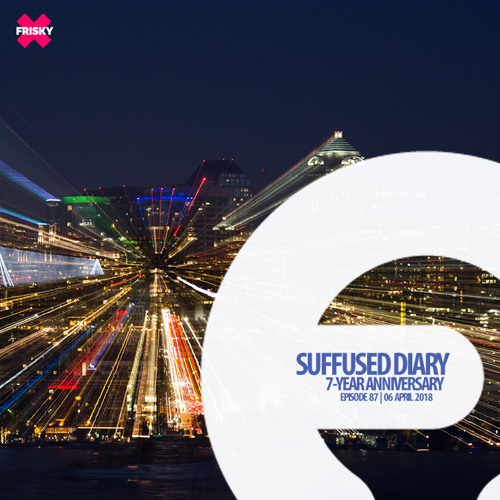 Download FRISKY   Suffused Diary 087 (7-Year Anniversary) - Suffused