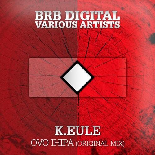 K.EULE - Ovo Ihipa (Original Mix) - Snipping