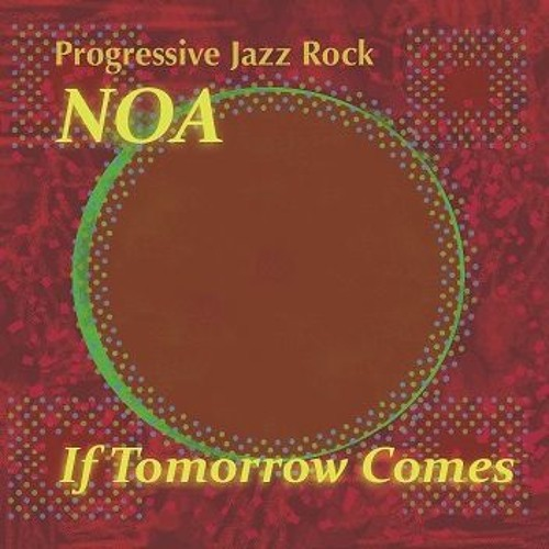 NOA/IF TOMORROW COMES