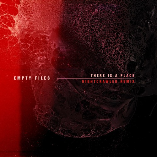 Empty Files - There Is A Place (Nightcrawler Remix)