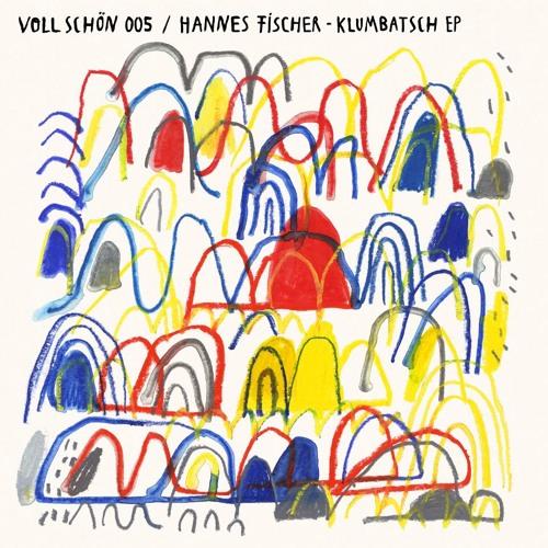 🚴 VOLL SCHÖN 005 🏇 Hannes Fischer - Klumbatsch EP