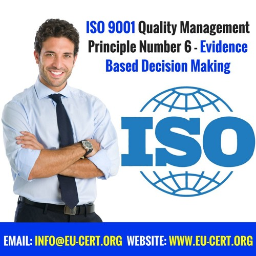 ISO 9001 Quality Management Principle Number 6 - Evidence Based Decision Making