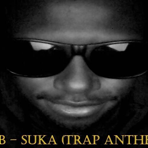 suka (trap Anthem)