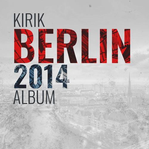 KiRiK ALBUM BERLIN 2014 Preview