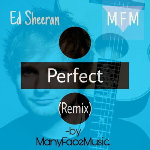 ManyFaceMusic - Ed-Sheeran-Perfect(MFM-Remix) | Spinnin' Records