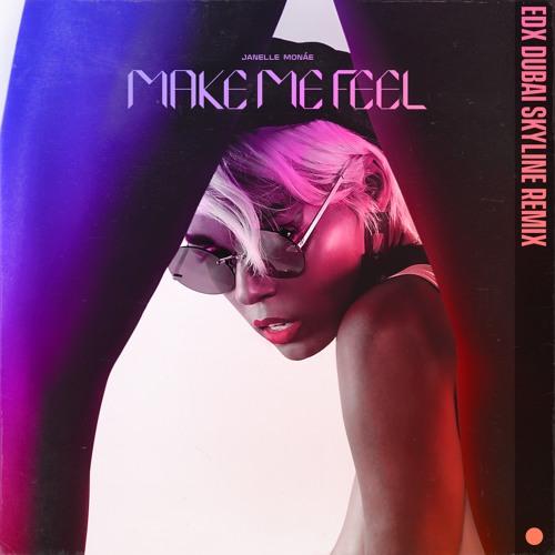 Janelle Monae - Make Me Feel (EDX's Dubai Skyline Mix)