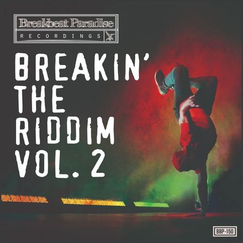 Breakin the Riddim Vol.2 - Out 20th April