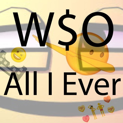 All I EVER - W$ODollar