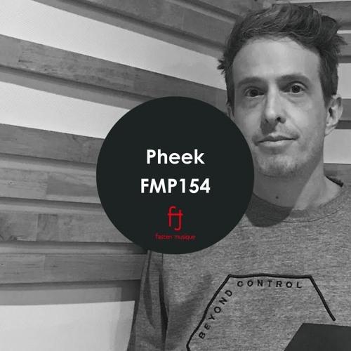 Fasten Musique Podcast 154 | Pheek