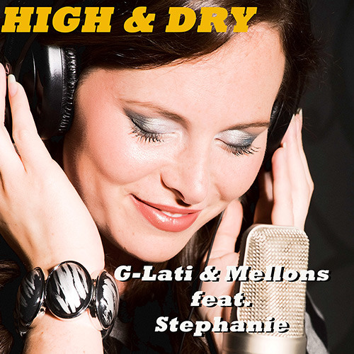 G-Lati Mellons feat. Stephanie - High & Dry (Radio Edit) Snippet