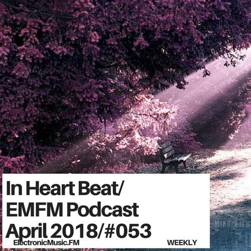 InHeartBeat - EMFM Podcast  #053 April 2018