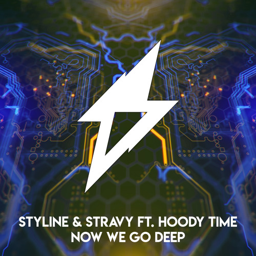 Styline & Stravy ft. Hoody Time - Now We Go Deep