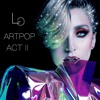 Lady Gaga- ARTPOP ACT II (Free DL) *Updated Cover*