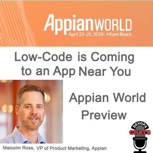 Low-Code Is Coming To An App Near You, Appian World Preview