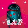 The Otherz - Barbra Streisand