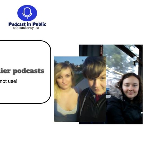 Episode 3, Podcast in Public, Our best outlying podcasts