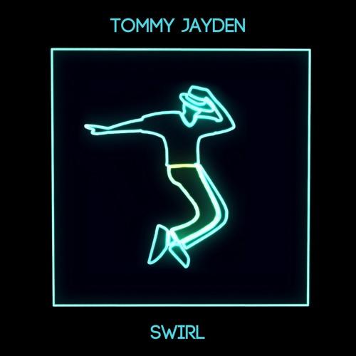Tommy Jayden - SWIRL