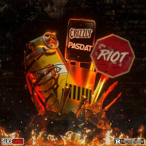 Crizzly X Pasdat - RIOT