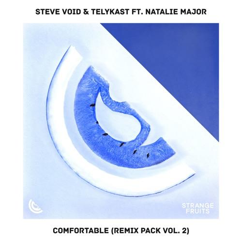 Steve Void & TELYKast – Comfortable (ft. Natalie Major)(Revelries Remix)🍉